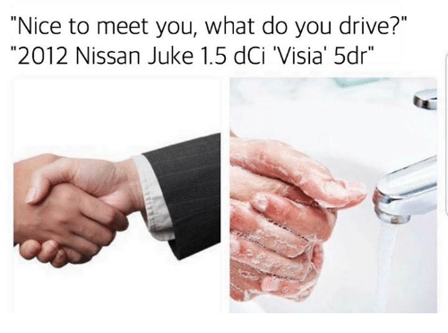 """Dank, Nissan, and 🤖: """"Nice to meet you, what do you drive?""""  """"2012 Nissan Juke 1.5 dCi 'Visia' 5dr"""""""