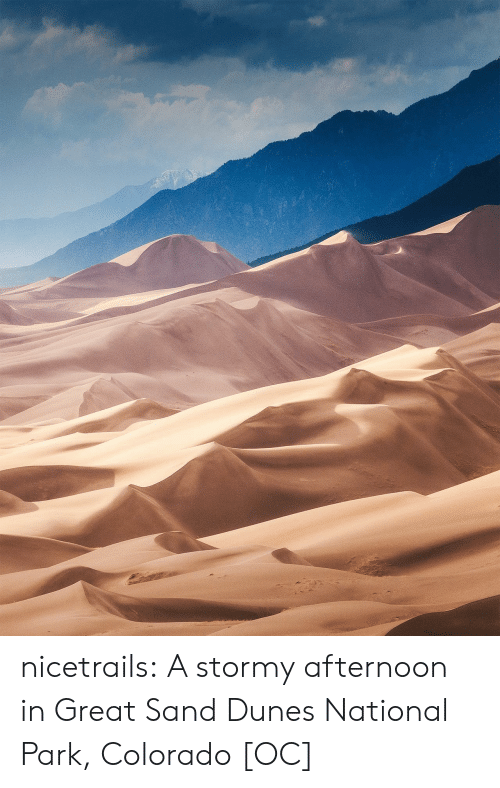 Tumblr, Blog, and Colorado: nicetrails: A stormy afternoon in Great Sand Dunes National Park, Colorado [OC]