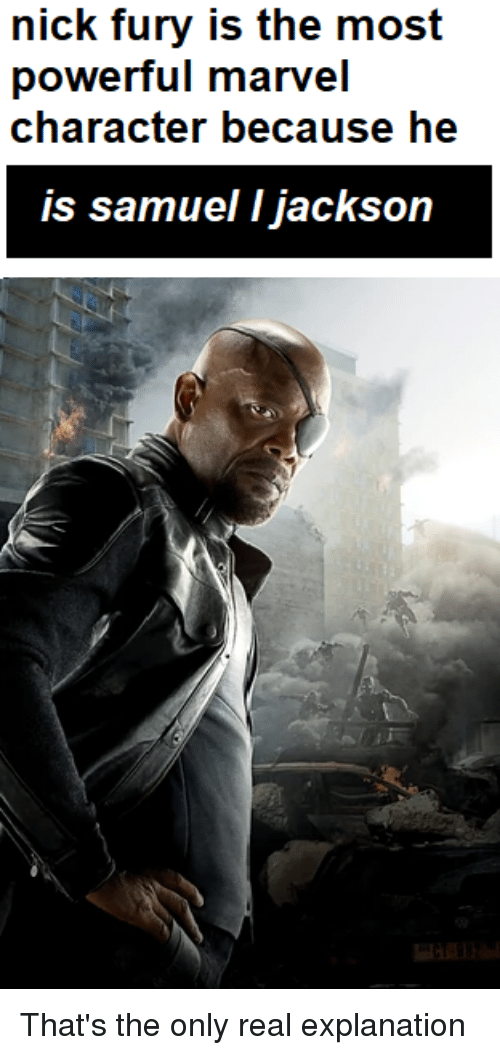 Nick Fury Is the Most Powerful Marvel Character Because He Is Samuel