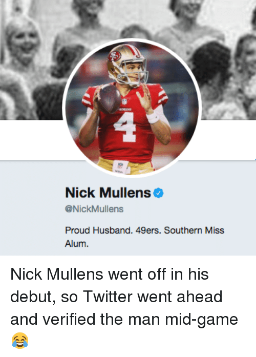 new concept 4e3c4 b5bc8 Nick Mullens Proud Husband 49ers Southern Miss Alum Nick ...