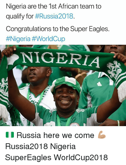 Nigeria Are the 1st African Team to Qualify for #Russia ...