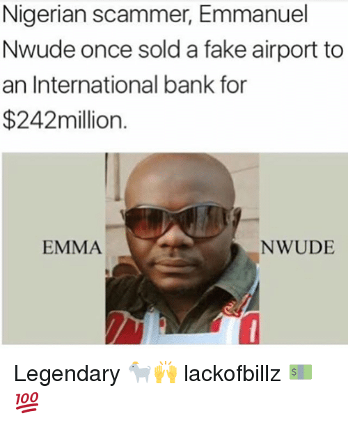 nigerian scammer emmanuel nwude once sold a fake airport to 20975363 ✅ 25 best memes about scammer scammer memes
