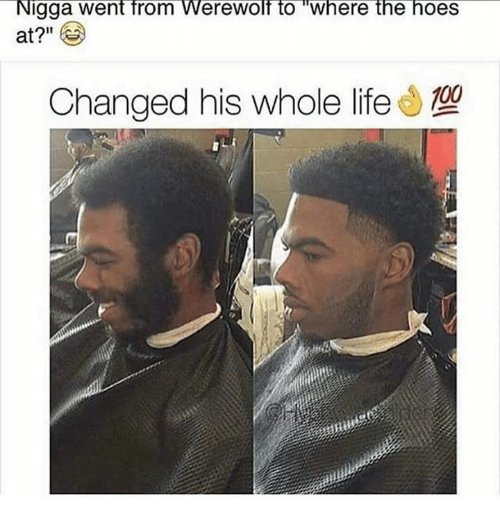 "Memes, 🤖, and Werewolf: Nigga went from Werewolf to ""where the hoes  at?  Changed his whole life"