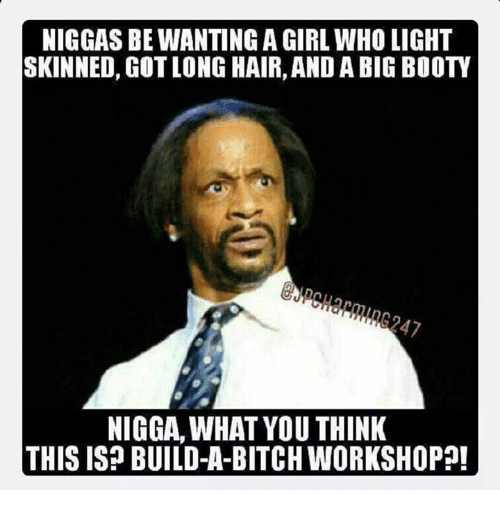 Memes  F0 9f A4 96 And Light Niggas Bewanting A Girl Who Light Skinned Gotlong