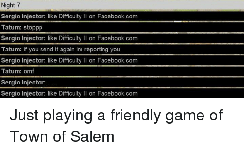 night 7 sergio injector like difficulty ll on facebook com tatum 3527424 ✅ 25 best memes about town of salem town of salem memes,Town Of Salem Memes