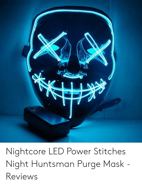 Me Power Reviews >> Nightcore Led Power Stitches Night Huntsman Purge Mask Reviews