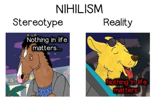 nihilism-reality-stereotype-nothing-in-life-matters-nothing-in-life-3383827.png
