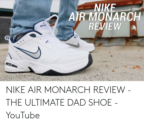 516ed94b008 NIKE AIR MONARCH REVIEW MON NIKE AIR MONARCH REVIEW - THE ULTIMATE ...