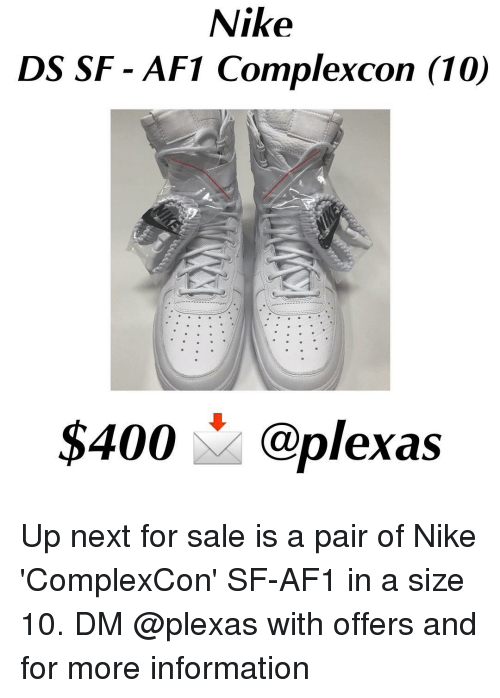 official photos dc248 c4395 Memes, Nike, and Information  Nike DS SF AFT Complexcon (10  400 plexas