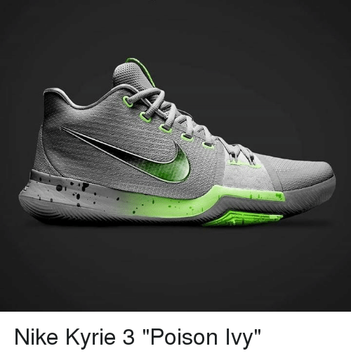 detailing 92fd3 09b2b Memes, Nike, and Poison Ivy  Nike Kyrie 3