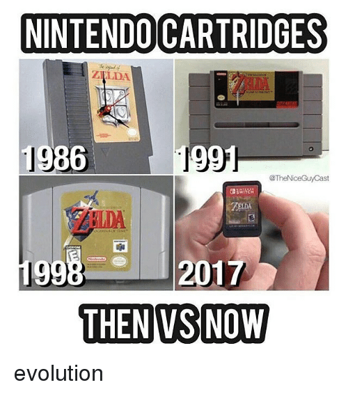 Memes, Nintendo, and Evolution: NINTENDO CARTRIDGES  1986  091  @TheNice Guy Cast  201  THEN VS NOW evolution
