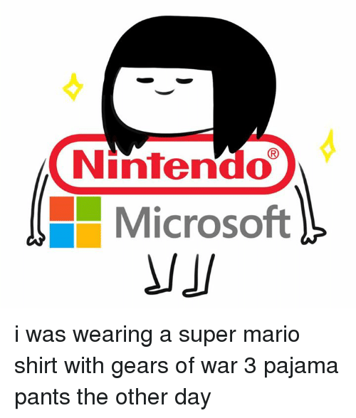 f98a147310 Nintendo Microsoft I Was Wearing a Super Mario Shirt With Gears of ...