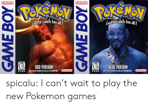 Nintendo, Pokemon, and Tumblr: Nintendo  Nintendo  Gota cateh emall!  Gota catch em all!  EVERYONE  EVERYONE  RED VERSION  BLUE VERSION  LINK TO BUE VERSION TO CAICH ALL 150 MONSTERS  MmondD  ELINK TO RED VERSION TO CATCH ALL TSO MONSTERS  Nintendo  ESR B  ESR B spicalu:  I can't wait to play the new Pokemon games