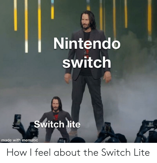 Nintendo Switch Switch Lite Made With Mematic How I Feel