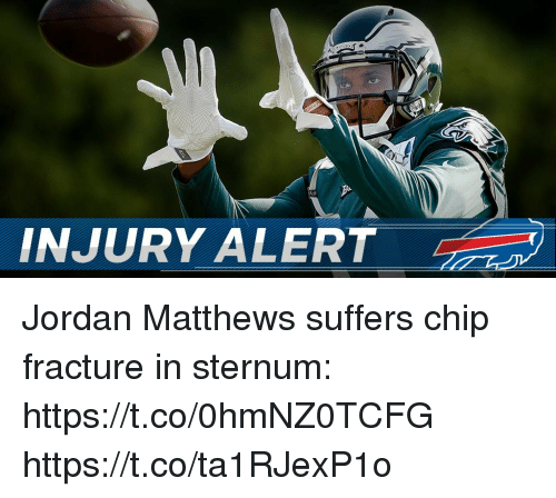 Memes, Jordan, and Chip: NJURY ALERT Jordan Matthews suffers chip fracture in sternum: https://t.co/0hmNZ0TCFG https://t.co/ta1RJexP1o