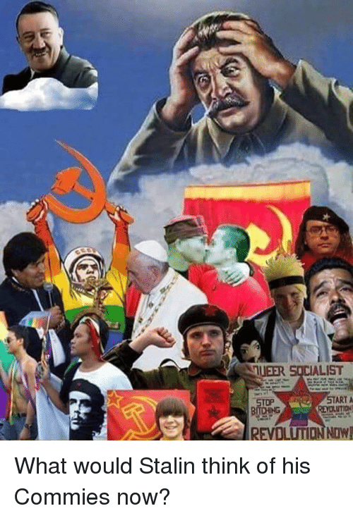 Communists - then and now Nmueer-socialist-start-a-stop-revolitionndwi-what-would-stalin-think-13697083