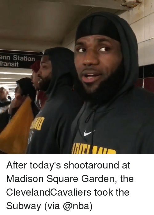 Memes, Nba, and Subway: nn Station  ransit After today's shootaround at Madison Square Garden, the ClevelandCavaliers took the Subway (via @nba)