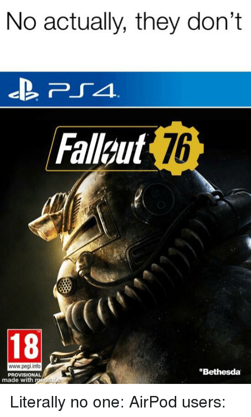 No Actually They Don't Fallout 76 18 Wwwpegiinfo PROVISIONAL
