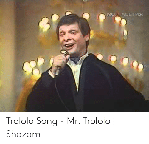 NO ALBEMA Trololo Song - Mr Trololo | Shazam | Shazam Meme on ME ME