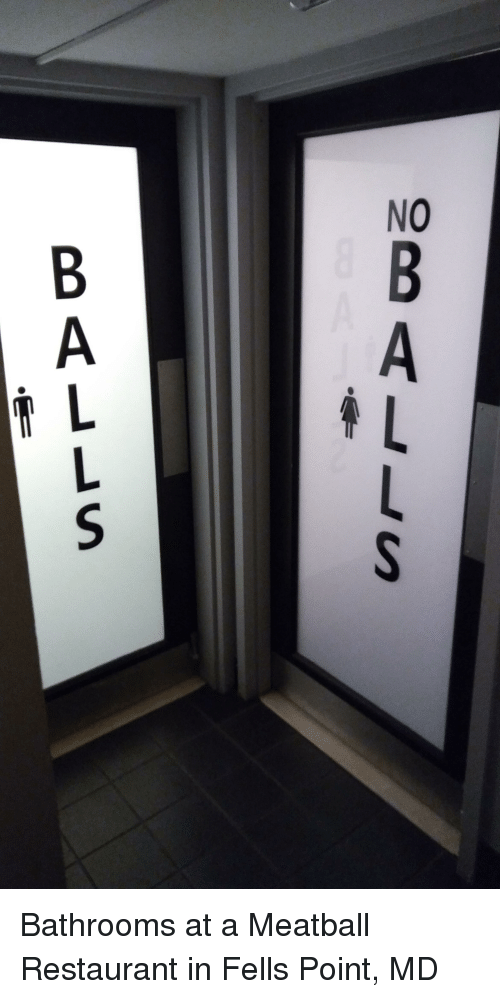 Funny Restaurant And Restaurants NO B A L S BALLS T Bathrooms At Meatball