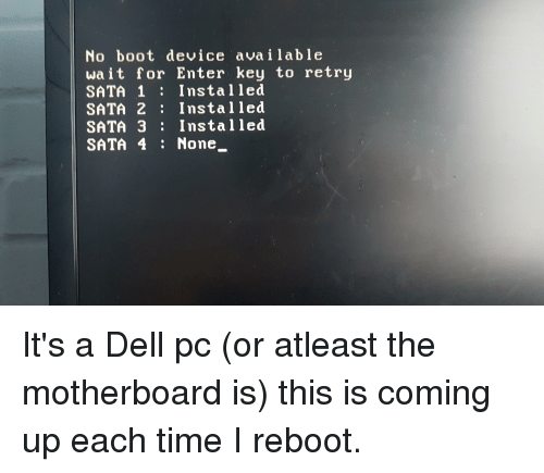 No Boot Device Available Wait for Enter Key to Retry SATA 1