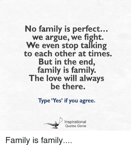 No Family Is Perfect We Argue We Fight We Even Stop Talking ...
