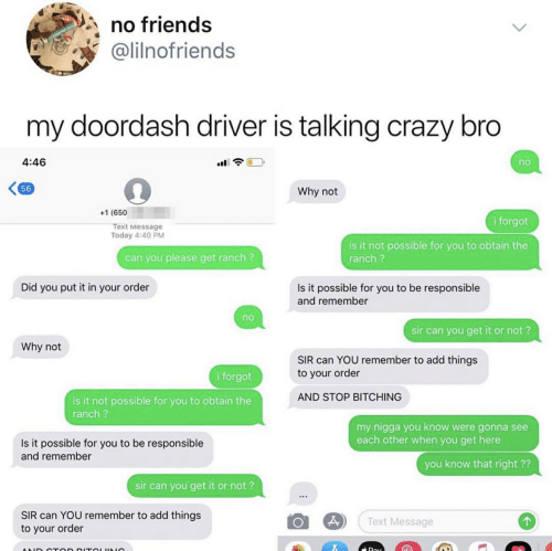No Friends My Doordash Driver Is Talking Crazy Bro 446 No 56