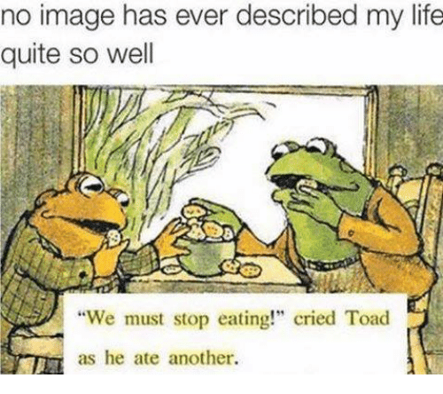 "Memes, 🤖, and Toad: no image has ever described my life  quite so well  ""We must stop eating!"" cried Toad  as he ate another."