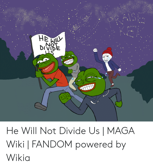 No Ivid He Will Not Divide Us Maga Wiki Fandom Powered By - survive the red dress girl roblox wikia fandom