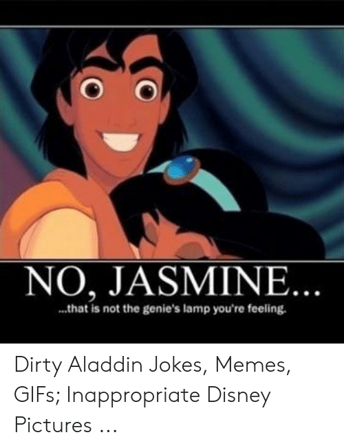 No Jasmine That Is Not The Genie S Lamp You Re Feeling Dirty