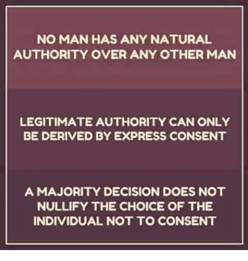 NO MAN HAS ANY NATURAL AUTHORITY OVER ANY OTHER MAN LEGITIMATE