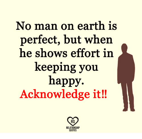 No Man On Earth Is Perfect But Whern He Shows Effort In Keeping You