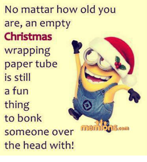 memes tube and no mattar how old you are an empty - How Old Is Christmas