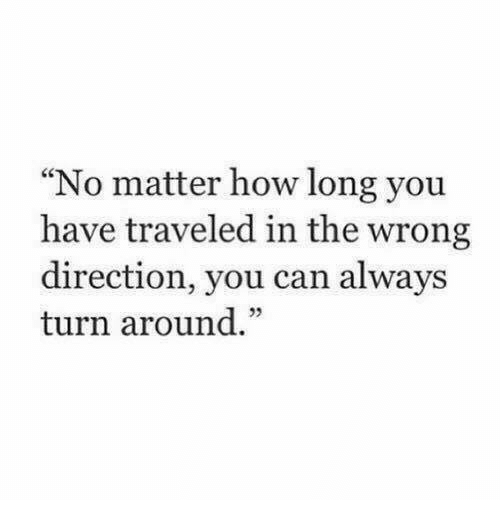 "How, Can, and You: ""No matter how long you  have traveled in the wrong  direction, you can always  turn around.""  32"