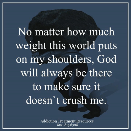 No Matter How Much Weight This World Puts On My Shoulders God Will