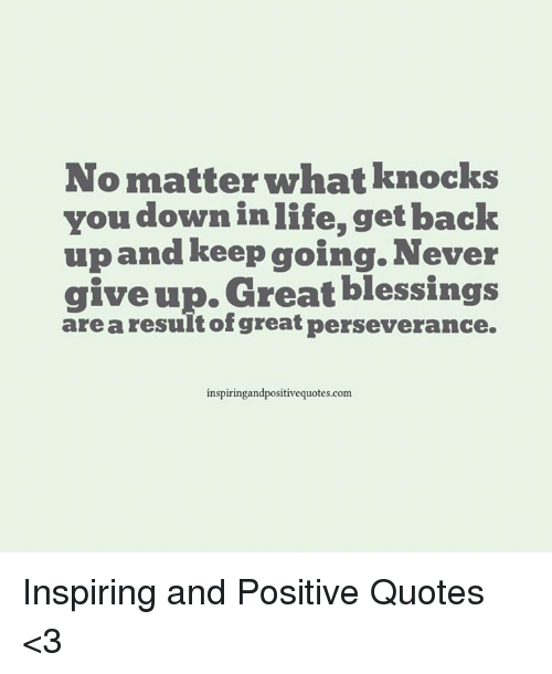Inspirational Quotes On Life: No Matter What Knocks You Down In Life Get Back Up And
