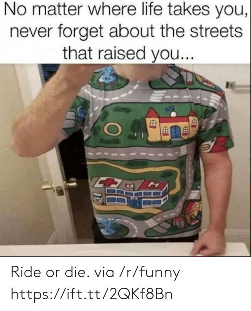Funny, Life, and Streets: No matter where life takes you,  never forget about the streets  that raised you.. Ride or die. via /r/funny https://ift.tt/2QKf8Bn