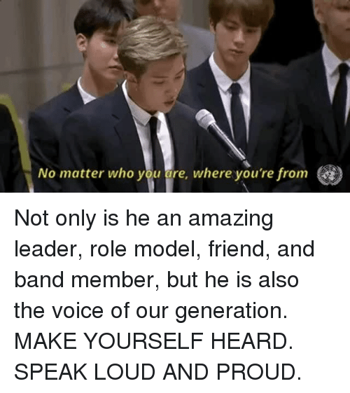 The Voice, Voice, and Amazing: No matter who you are, where you're from Not only is he an amazing leader, role model, friend, and band member, but he is also the voice of our generation. MAKE YOURSELF HEARD. SPEAK LOUD AND PROUD.