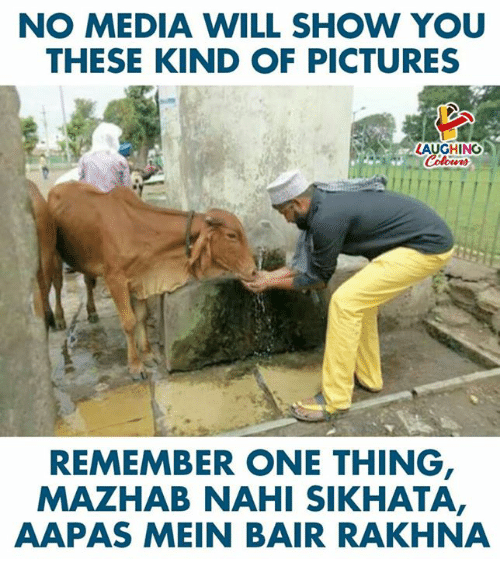 Pictures, Indianpeoplefacebook, and Media: NO MEDIA WILL SHOW YOU  THESE KIND OF PICTURES  LAUGHINO  REMEMBER ONE THING  MAZHAB NAHI SIKHATA,  AAPAS MEIN BAIR RAKHNA