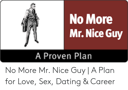 no more mr nice guy dating