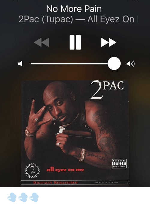 No More Pain 2pac Tupac All Eyez On Pac Paiential Advisory
