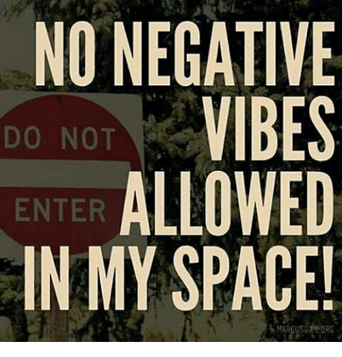 no negative vibes allowed in my space do not enter 26948630 no negative vibes allowed in my space! do not enter marcusgieor