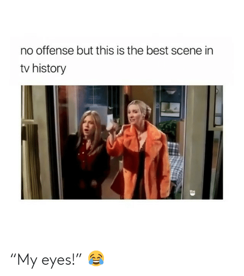 """Memes, Best, and History: no offense but this is the best scene in  tv history  tos """"My eyes!"""" 😂"""
