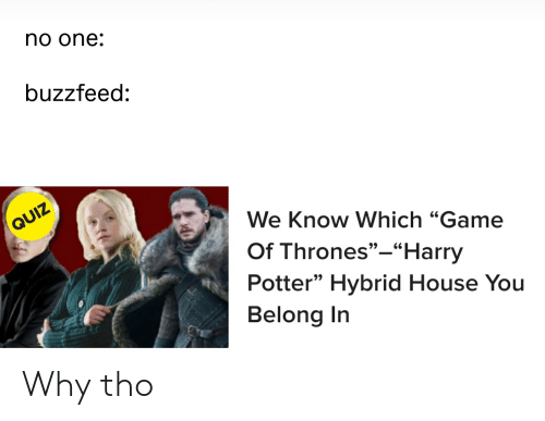 No One Buzzfeed QUIZ We Know Which Game of Thrones- Harry