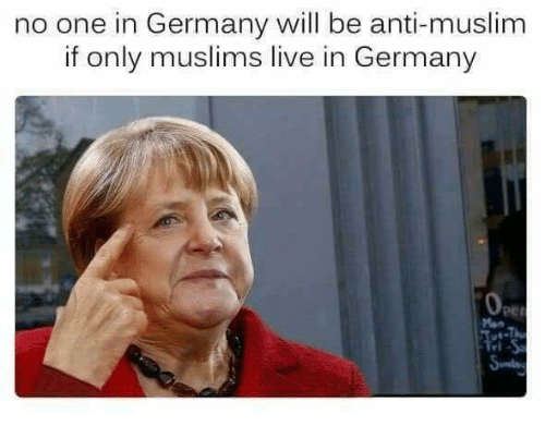 No One In Germany Will Be Anti Muslim If Only Muslims Live