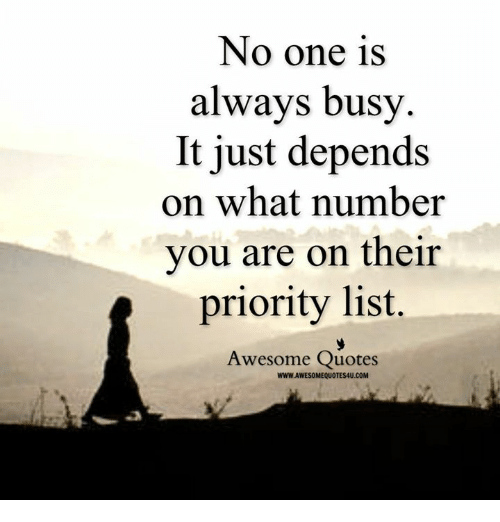 No One Is Always Busy It Just Depends On What Number You Are On