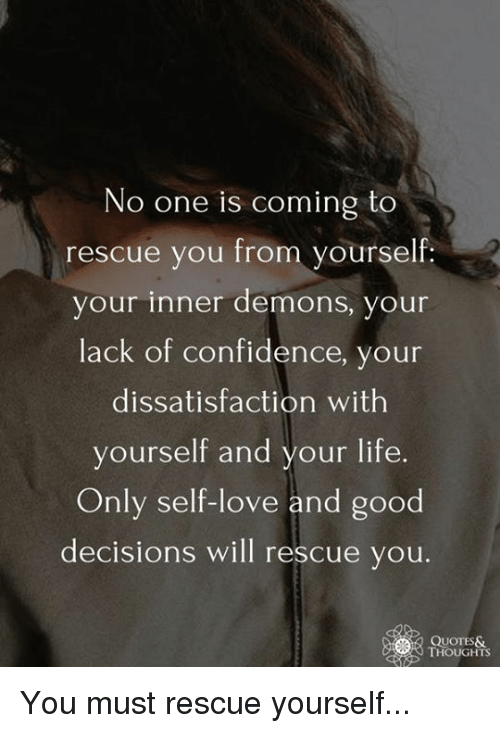 No One Is Coming To Rescue You From Vourself Your Inner Demons Your