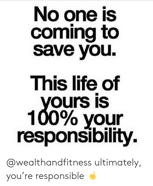 Anaconda, Gym, and Life: No one is  coming to  save VOu.  This life of  ours IS  100% your  responsibility. @wealthandfitness ultimately, you're responsible ☝️