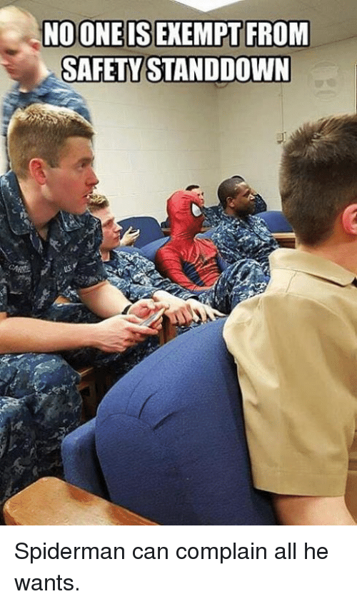 no one is exempt from safety stand down spiderman can 14886348 no one is exempt from safety stand down spiderman can complain all,Stand Down Meme