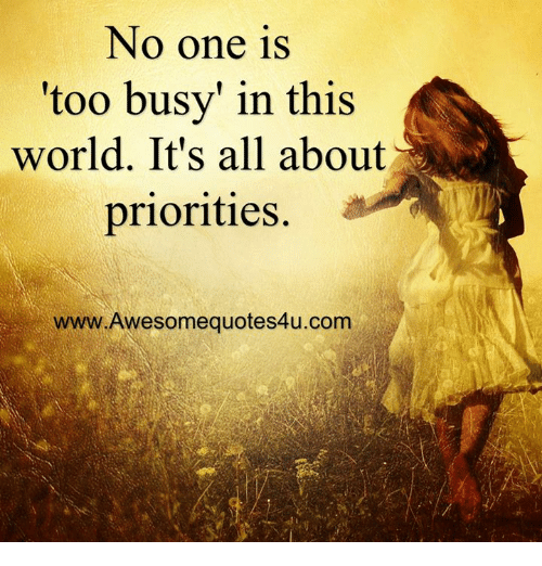 No One Is 'Too Busy' in This World It's All About ...